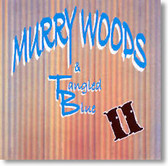 Murry Woods & Tangled Blue - Murry Woods & Tangled Blue II