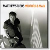 Matthew Stubbs - Medford & Main