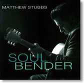 Matthew Stubbs - Soul Bender