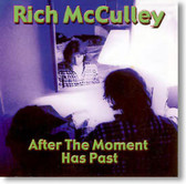 Rich McCulley - After The Moment Has Past