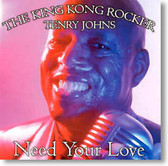 Tenry Johns The King Kong Rocker - Need Your Love