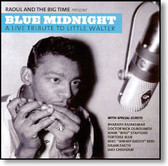 Raoul and The Big Time - Blue Midnight A Live Tribute To Little Walter