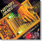 Nathan James & The Rhythm Scratchers - What You Make of It