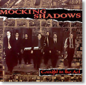 Mocking Shadows - Caught In The Act