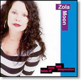 Zola Moon - Tales of Love And Desperation