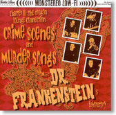 Dr. Frankenstein - Crime Scenes and Murder Songs