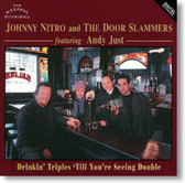 Johnny Nitro and The Door Slammers - Drinkin' Triples Till You're Seeing Double