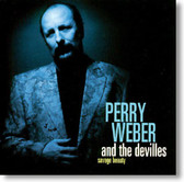Perry Weber and The DeVilles - Savage Beauty