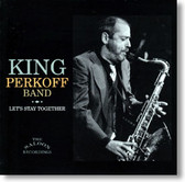King Perkoff Band - Let's Stay Together