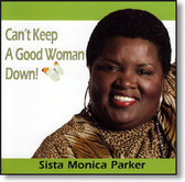 Sista Monica Parker - Can't Keep A Good Woman Down