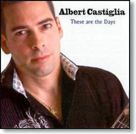 """""""These Are The Days"""" blues CD by Albert Castiglia"""