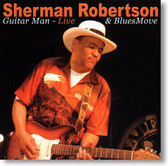 Sherman Robertson & Blues Move - Guitar Man Live