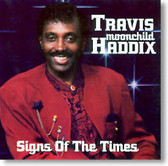 """Travis """"Moonchild"""" Haddix - Signs of The Times"""