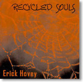 Erick Hovey - Recycled Souls