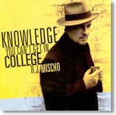 RJ Mischo - Knowledge You Can't Get In College