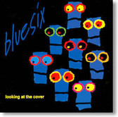 Bluesix - Looking At The Cover