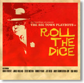 The Big Town Playboys - Roll The Dice