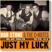 Rob Stone & The C-Notes - Just My Luck