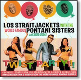 Los Straitjackets with The Pontani Sisters - Twist Party