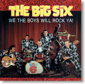 The Big Six - We The Boys Will Rock Ya