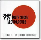 North Shore Troubadours - Original Motion Picture Soundtrack