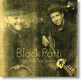 Black Patti - No Milk No Sugar