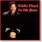 Eddie Floyd - To The Bone
