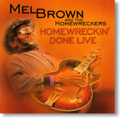 Mel Brown and The Homewreckers - Homewreckin' Done Live
