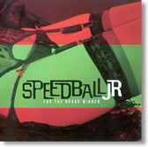 Speedball Jr. - For The Broad Minded