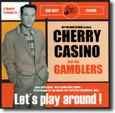 Cherry Casino and The Gamblers - Let's Play Around!