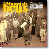 The Mannish Boys - Shake For Me