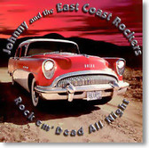 Johnny and The East Coast Rockers - Rock em' Dead All Night