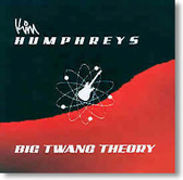 Kim Humphreys - Big Twang Theory