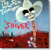 Too Slim and The Taildraggers - Shiver