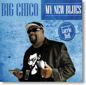 Big Chico - My New Blues