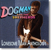 Dogman and The Shepherds - Lonesome Man Anthology