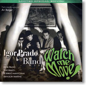 Igor Prado Band - Watch Me Move