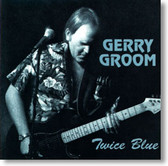Gerry Groom - Twice Blue