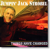 Jumpin' Jack Strobel - Things Have Changed