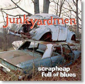 Junkyardmen - Scrapheap Full of Blues
