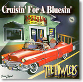 The Howlers - Cruisin' For A Bluesin'