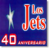 Los Jets - 40 Aniversario