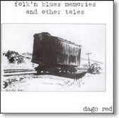Dago Red - Folk 'n Blues Memories and Other Tales