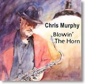 Chris Murphy - Blowin' The Horn