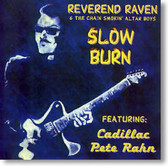 Reverend Raven - Slow Burn