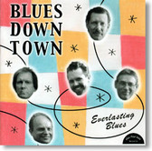 Blues Down Town - Everlasting Blues