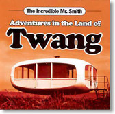 The Incredible Mr. Smith - Adventures In The Land of Twang
