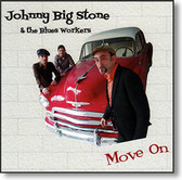 Johnny Big Stone & The Blues Workers - Move On