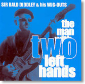 Sir Bald Diddley and The Wigouts - The Man With Two Left Hands