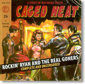 Rockin Ryan and The Real Goners - Caged Heat